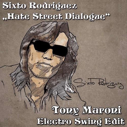Sixto Rodriguez - Hate Street Dialogue (Tony Maroni Electro Swing Mashup)