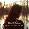 My Love Will Never Fail You - Marie Hines
