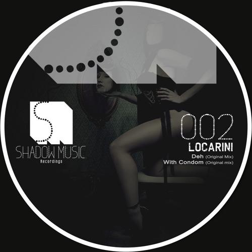 Locarini - With Condom (Original mix) [Shadow Music.Recordings]