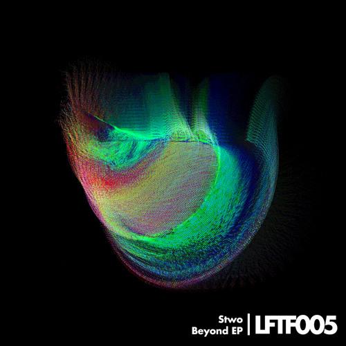 LFTF005: Stwo - Beyond EP (Preview)