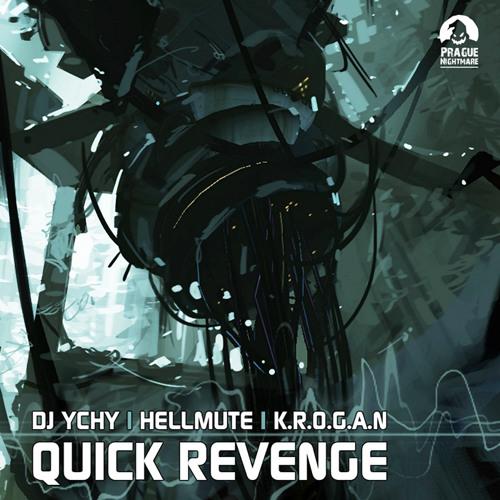 PNRDigital 007 // QUICK REVENGE * EP (DJ YCHY / HELLMUTE / K.R.O.G.A.N)