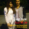 Arjun - Tum Hi Ho (You Got It Bad Remix) feat. Rekha Sawhney