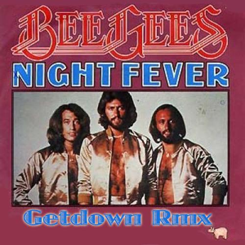 BEE GEES - NIGHT FEVER GETDOWN RMX