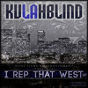 KulahBlind - I Rep That West - Ft. Esko & XP