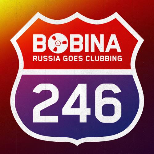 Bobina - Russia Goes Clubbing #246