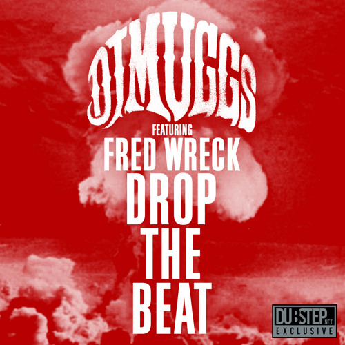 Drop The Beat By DJ Muggs & Fred Wreck - Dubstep.NET EXCLUSIVE