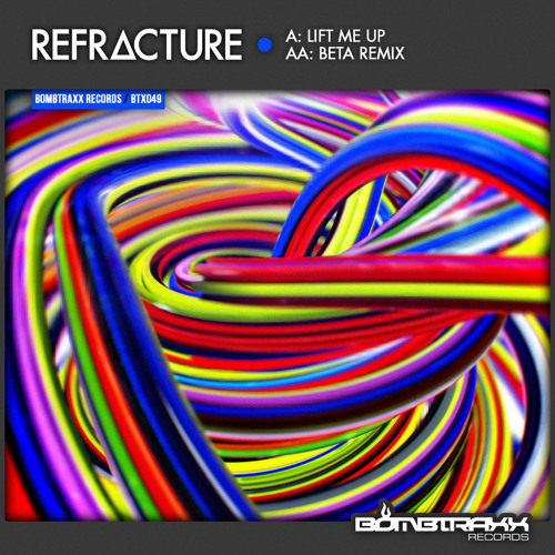 BTX049 Refracture - Lift Me Up  - Bombtraxx (preview)