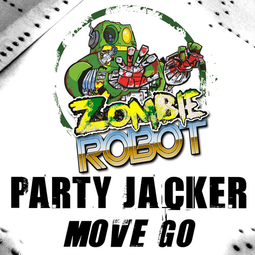 Zombie Robot_Move Go_Out now!!!