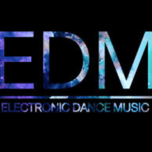 EDM for all (house,dubstep,trapstep,electronica,progressive,etc.)