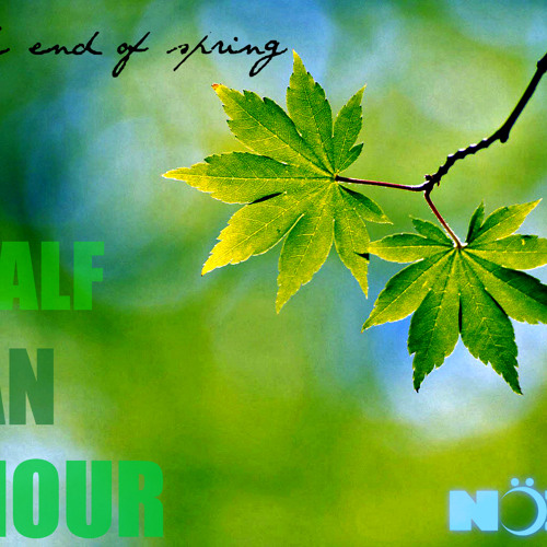 """""""The end of spring"""" - Half an hour Nox's set (FREE DOWNLOAD)"""