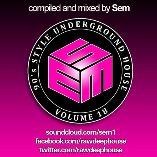 Sem :: Jul '13 - 90's Style Underground House Vol. 18