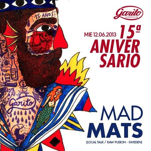 MAD MATS & GRAN RESERVA - 15º ANNIVERSARY GARITO CAFE