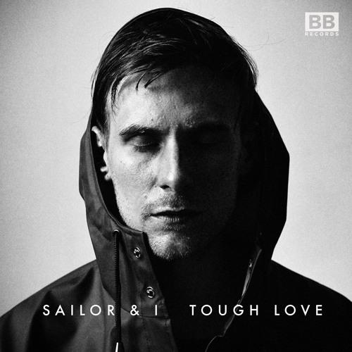 Sailor & I - Tough Love (Aril Brikha Remix)