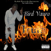 04 - Bird Vauro -I Run This Town
