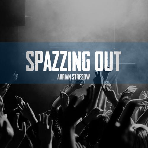 Adrian Stresow - Spazzing Out (Prod. By Adrian Stresow)
