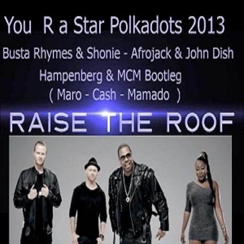 You  R a Star Polkadots 2013 B-Rhymes-Shonie-Afrojack&John Dish - MCM Bootleg
