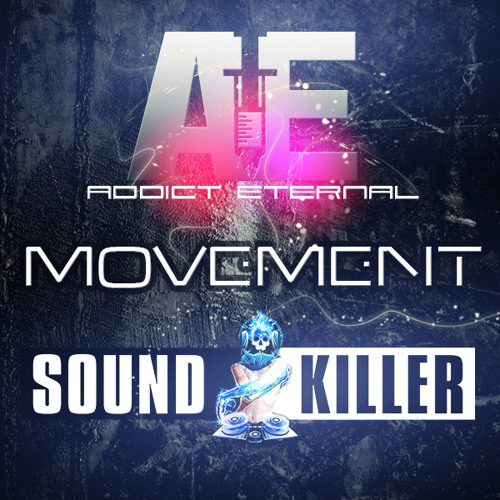Kyle Monroe - Movement (Addict Eternal Ft Sound Killer Remix) FREE DOWNLOAD