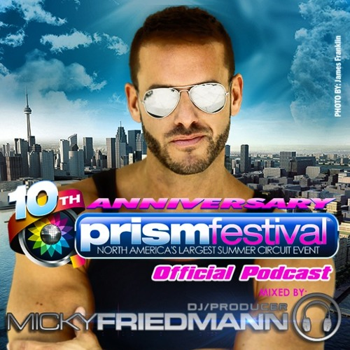 MICKY FRIEDMANN - 10 YEARS PRISM PRIDE TORONTO 2013 - OFFICIAL PODCAST