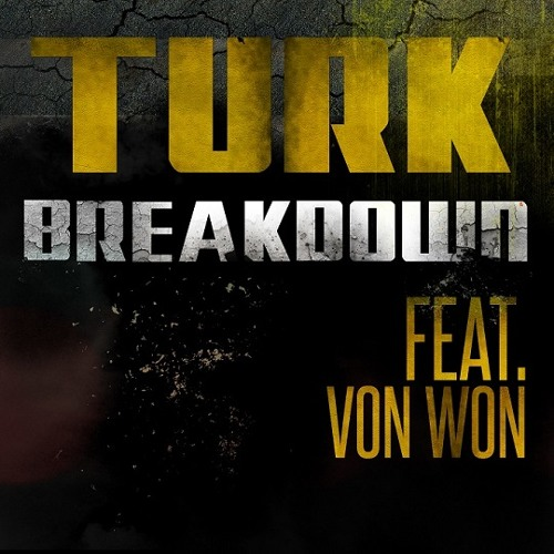 T.U.R.K. - Breakdown (feat. Von Won)