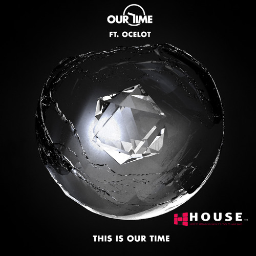 This is Our Time by Our Time ft. Ocelot - House.NET Exclusive