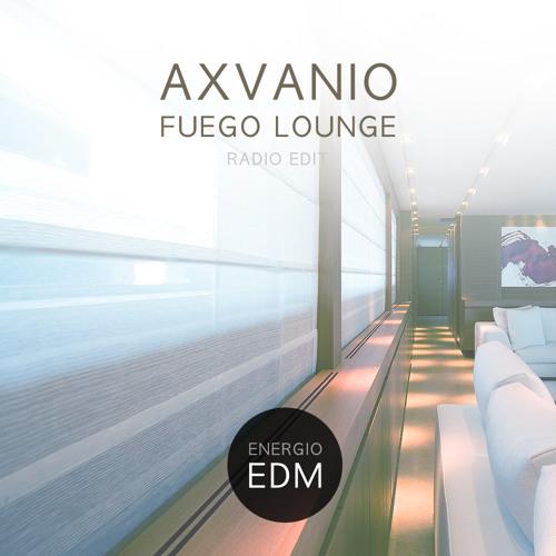 AXVANIO - Fuego Lounge (Radio Edit)