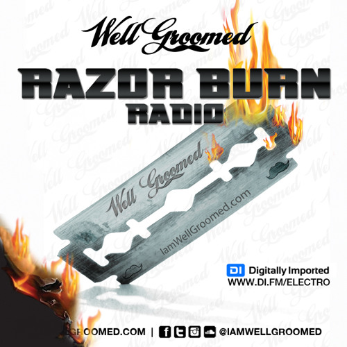 Well Groomed - Razor Burn Radio (Episode 02)