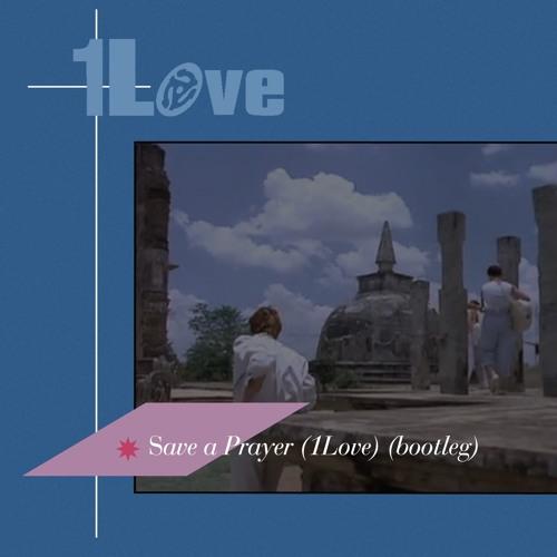 Duran Duran - Save a Prayer (1Love) (BOOTLEG)