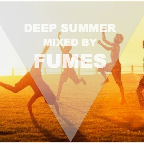 Deep Summer Session by Fumes  June 2013