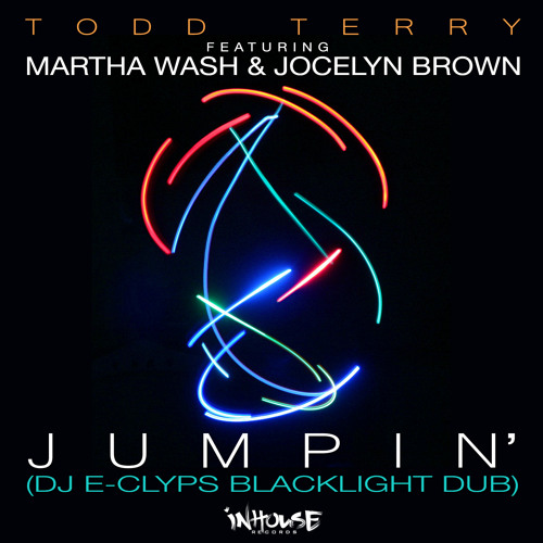 "Todd Terry feat. Martha Wash & Jocelyn Brown - ""Jumpin"" (DJ E-Clyps Blacklight Dub)"