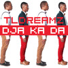 TLDREAMZ - DJA KA DA (NEW SINGLE) Mp3