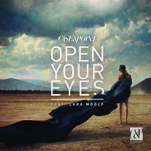 Open Your Eyes by Case & Point ft. Lara Woolf