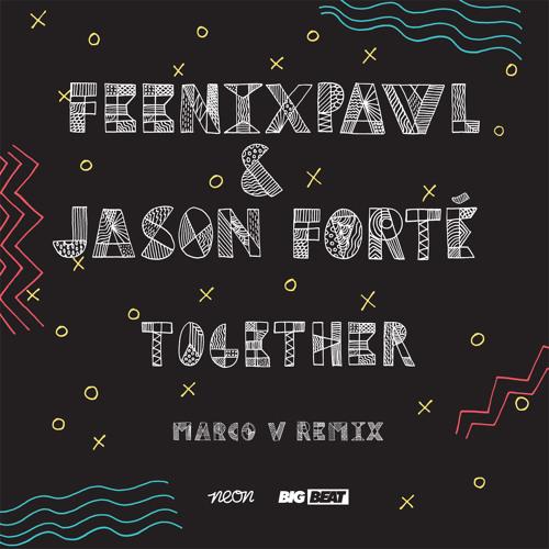 Feenixpawl & Jason Forte - Together (Marco V Remix) *TEASER*
