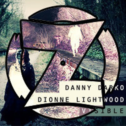 Danny Darko & Dionne Lightwood - Visible (Zappa Remix) [free download]