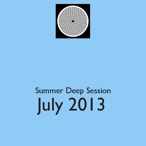 Summer Deep Session (July 2013)