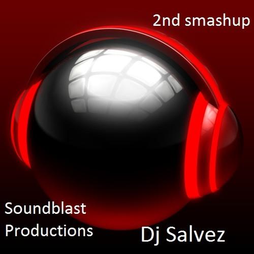 Dj Salvez- 2nd smashup