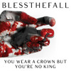 Blessthefall - You Wear A Crown But You're No King.mp3