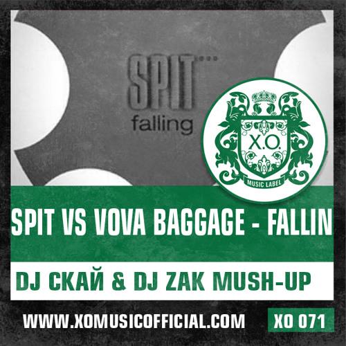 Spit vs Vova Baggage - Fallin (Dj Скай & Dj Zak Mash Up)