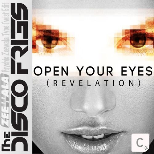 Disco Fries - Open Your Eyes (Psychic Zeewala Type Twist Edit)