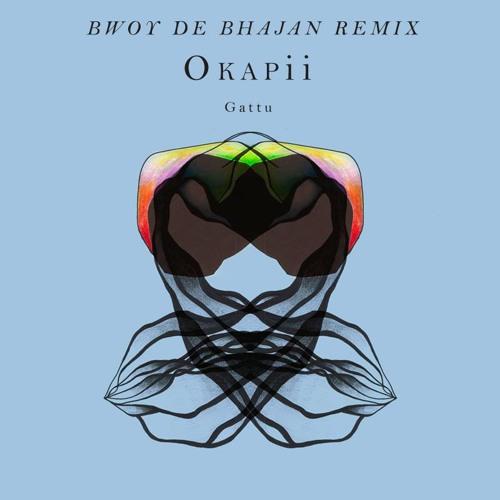 Okapii - Gattu (Bwoy De Bhajan Remix)
