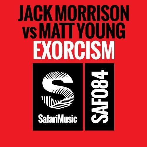 Matt Young & Jack Morrison - Exorcism (Original Mix) [Safari Music] [#75 Electro House Charts]