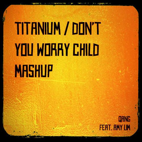 Titanium/Don't You Worry Child Mashup (feat. Amy Lim)