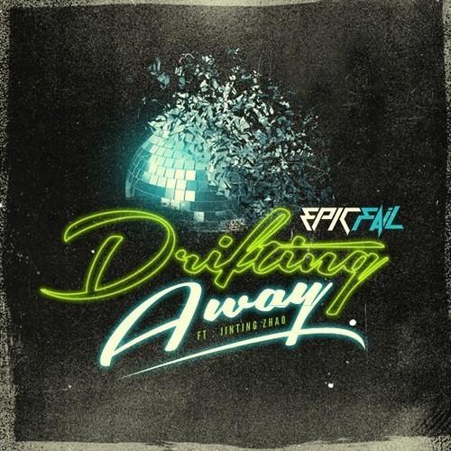 EpicFail ft. Jinting Zhao - Drifting Away (Maiax Official Remix)