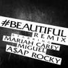 Mariah Carey ft Miguel & ASAP Rocky - #Beautiful (Remix)