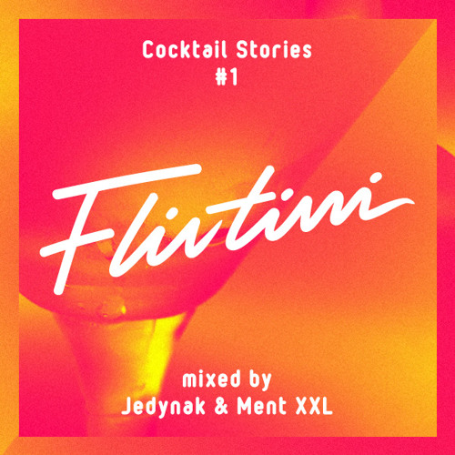 FLIRTINI mixed by Jedynak & Ment XXL