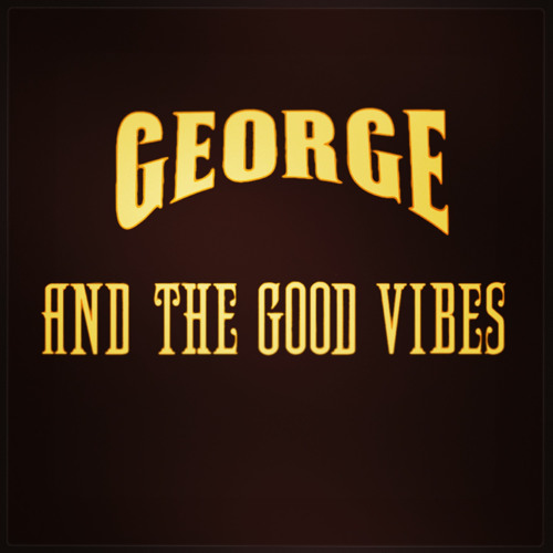 George and the good vibes - ben avigdor (idan k and the movement of rhythm remix)