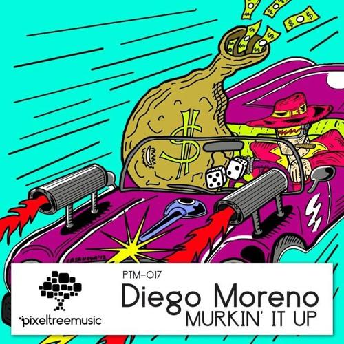 Diego Moreno Murkin' It Up (original mix)