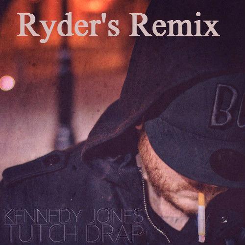 Kennedy Jones - Tutch Drap (Ryder's Remix)[Free DL]