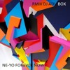 NE-YO FOREVER NOW (RMIX DJ ADV BOX)