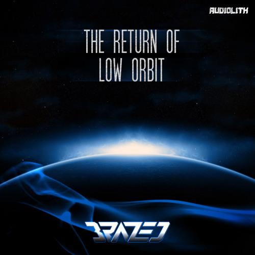 Brazed - The Return Of Low Orbit (26.07)