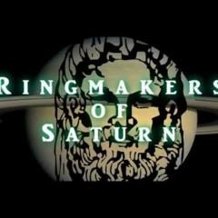 Ringmakers Of Saturn